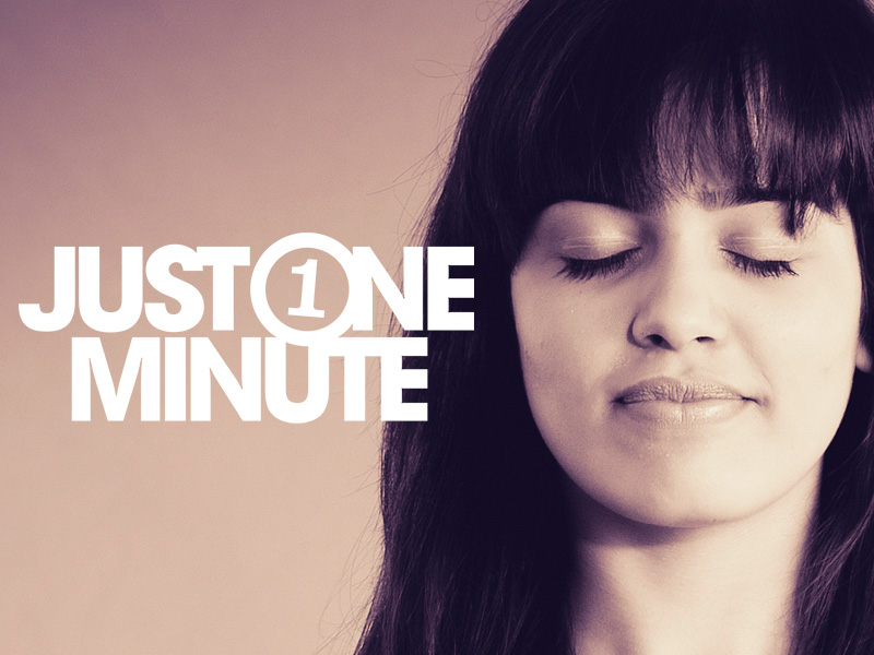 Just 1 minute